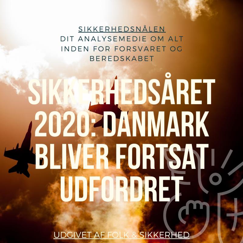 Sikkerhedsåret 2020: Danmark bliver fortsat udfordret