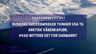 Podcast: Russiske succesmissiler tvinger USA til arktisk våbenkapløb